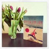 """Gesund in den Frühling starten mit Tara Stiles´ neuem Buch """"Dein Yoga, Dein Leben"""" + Buchverlosung"""